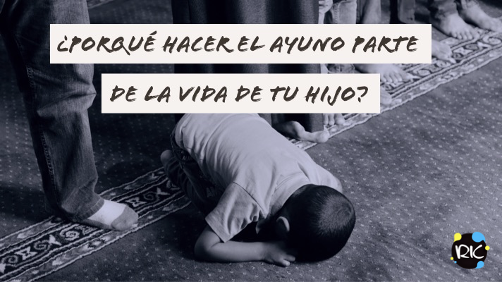 ¿Porqué hacer el ayuno parte de la vida de tuhijo?